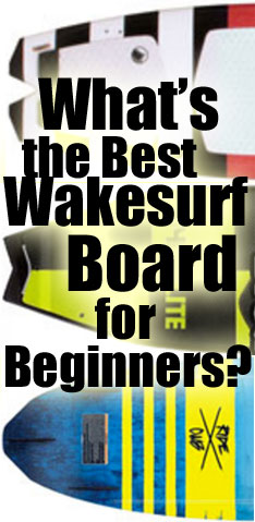 What's the Best Beginner Wakesurf Board?